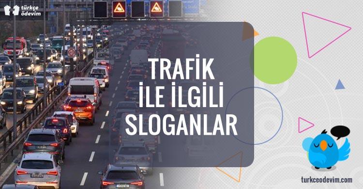 Trafik ile İlgili Sloganlar