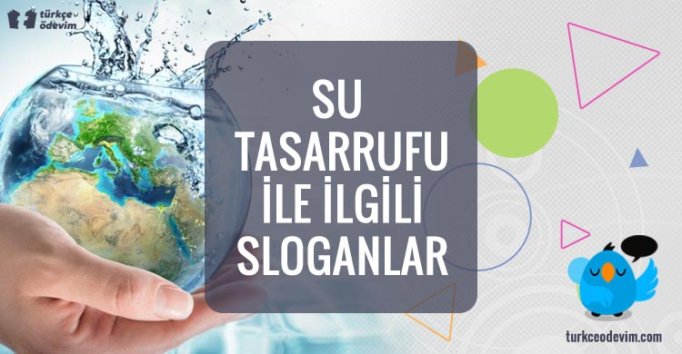 Su Tasarrufu ile İlgili Sloganlar
