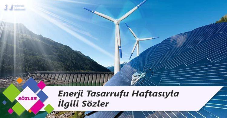 Enerji Tasarrufu Haftasıyla İlgili Sözler
