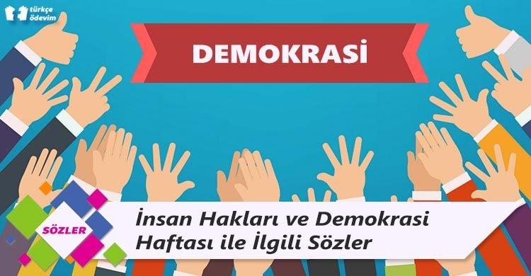İnsan Hakları ve Demokrasi Haftası ile İlgili Sözler