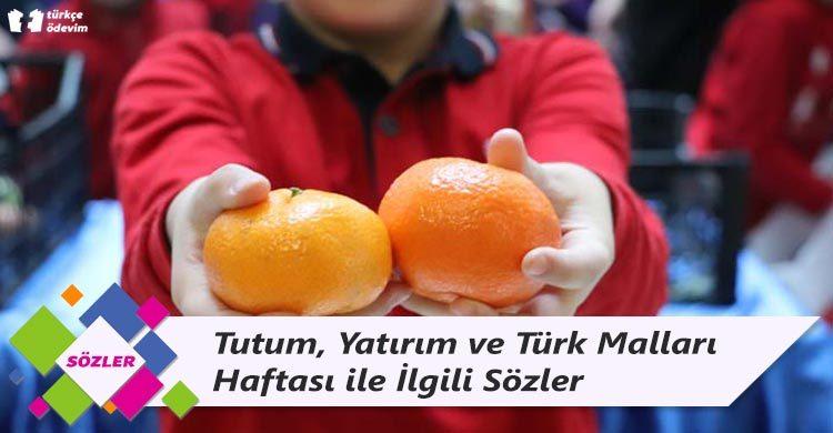 Tutum, Yatırım ve Türk Malları Haftası ile İlgili Sözler