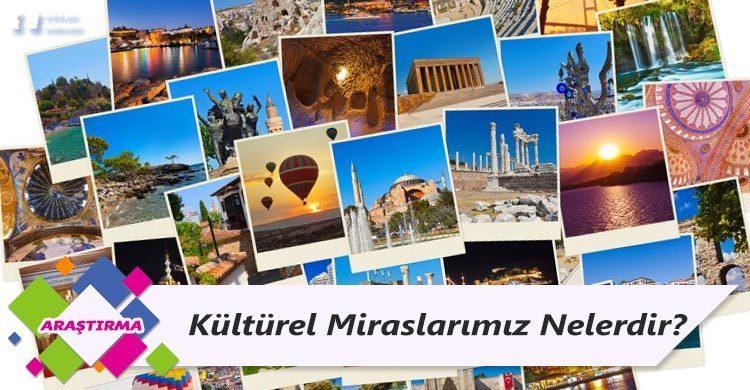 Kültürel Miraslarımız Nelerdir?
