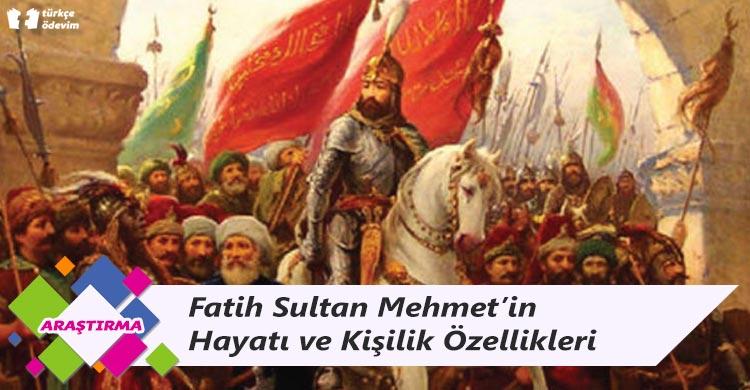 Fatih Sultan Mehmet'in Hayatı ve Kişisel Özellikleri