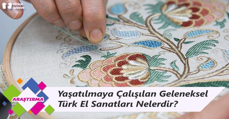 Yaşatılmaya Çalışılan Geleneksel Türk El Sanatları Nelerdir?