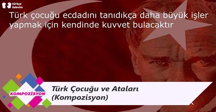 Türk Çocuğu ve Ataları - Kompozisyon