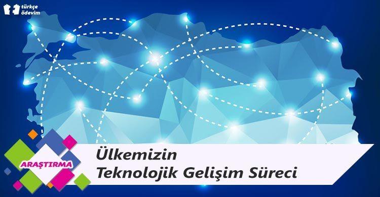 Ülkemizin Teknolojik Gelişim Süreci