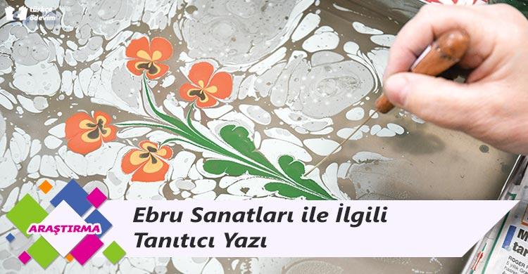 Ebru Sanatları ile İlgili Tanıtıcı Yazı