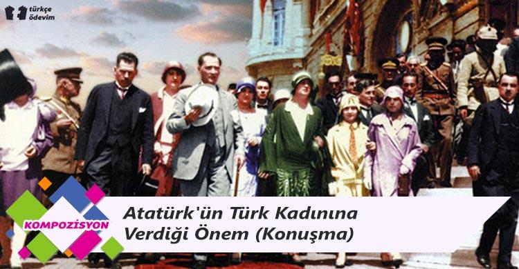 Atatürk'ün Türk Kadınına Verdiği Önem - Konuşma Metni