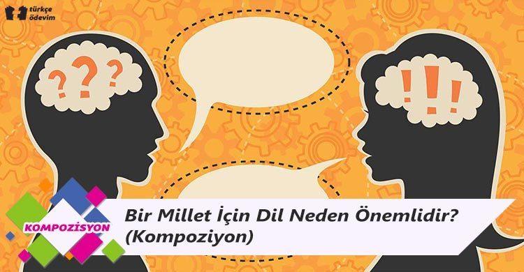 Bir Millet İçin Dil Neden Önemlidir? - Kompozisyon