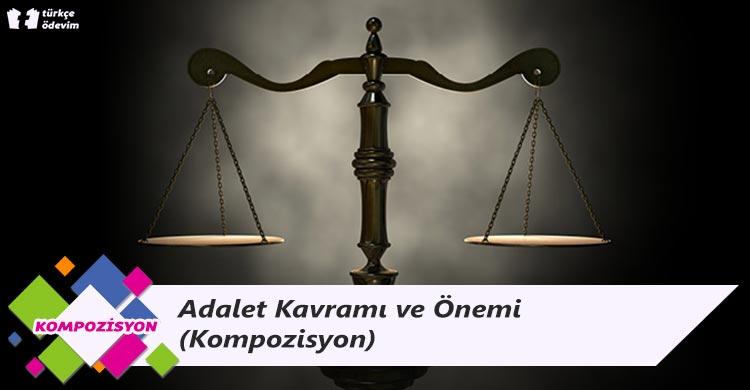 Adalet Kavramı ve Önemi - Kompozisyon