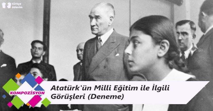 Atatürk'ün Milli Eğitim ile İlgili Görüşleri - Deneme
