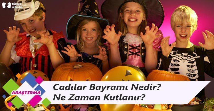 Cadılar Bayramı Nedir? Ne Zaman Kutlanır?