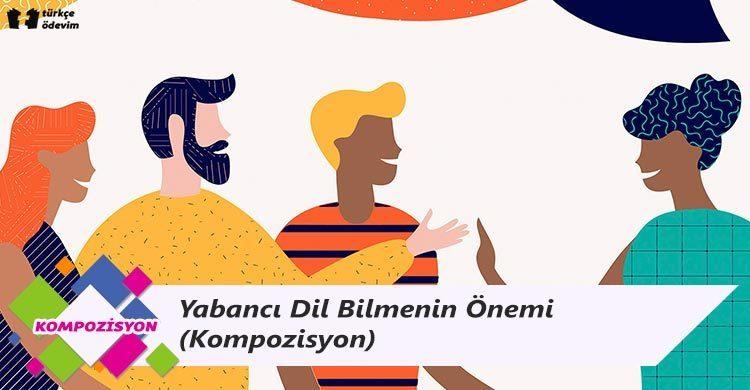 Yabancı Dil Bilmenin Önemi - Kompozisyon