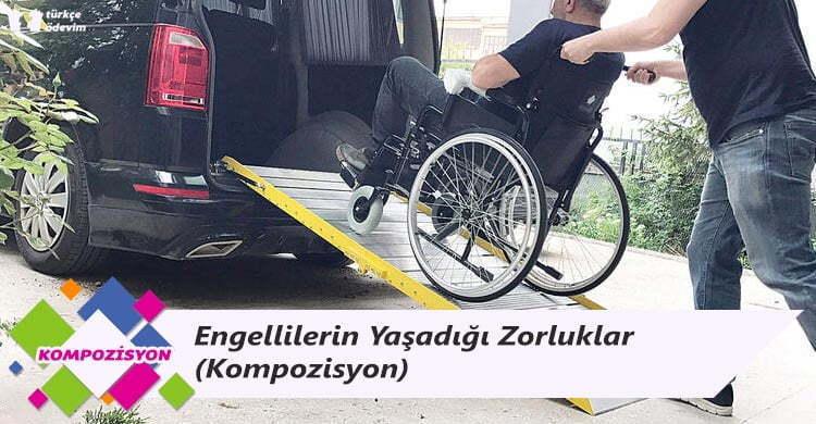 Engellilerin Yaşadığı Zorluklar - Kompozisyon