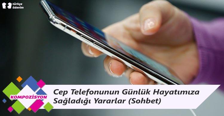 Cep Telefonunun Günlük Hayatımıza Sağladığı Yararlar - Sohbet
