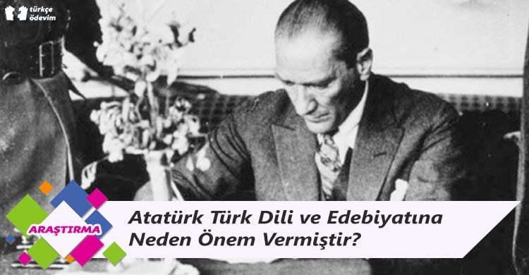 Atatürk Türk Dili ve Edebiyatına Neden Önem Vermiştir?