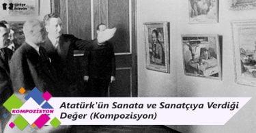 Atatürk'ün Sanata ve Sanatçıya Verdiği Değer - Kompozisyon