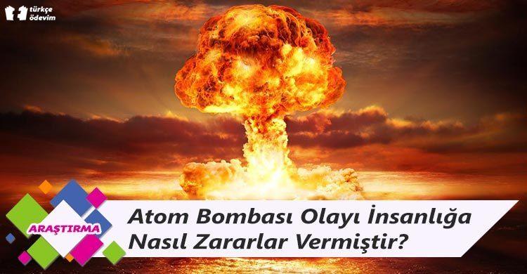 Atom Bombası Olayı İnsanlığa Nasıl Zararlar Vermiştir?