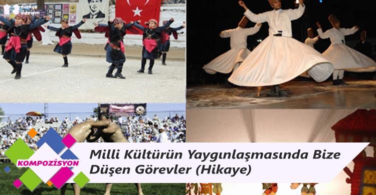 Milli Kültürün Yaygınlaşmasında Bize Düşen Görevler - Hikaye