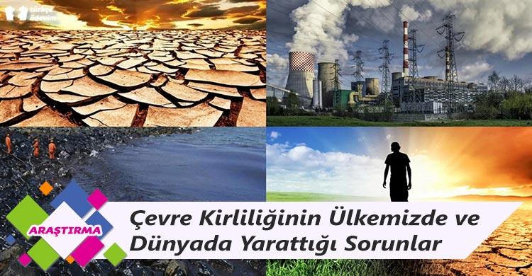 Çevre Kirliliğinin Ülkemizde ve Dünyada Yarattığı Sorunlar