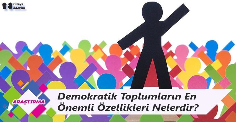 Demokratik Toplumların En Önemli Özellikleri Nelerdir?