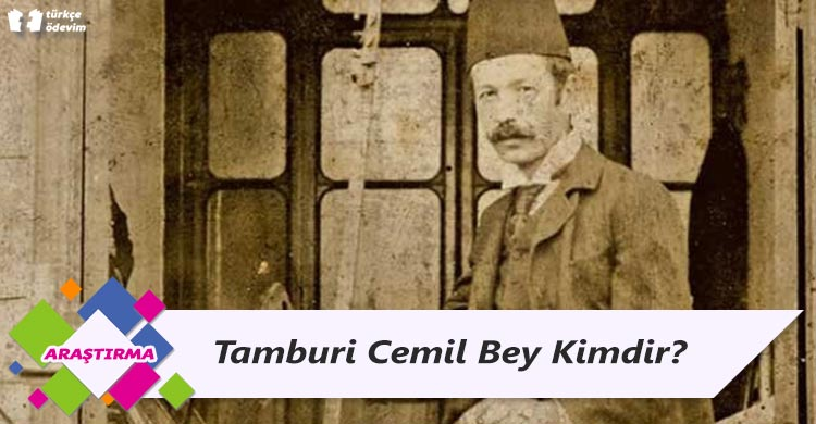 Tamburi Cemil Bey Kimdir?