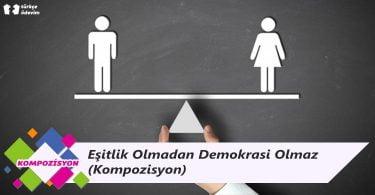 Eşitlik Olmadan Demokrasi Olmaz - Kompozisyon