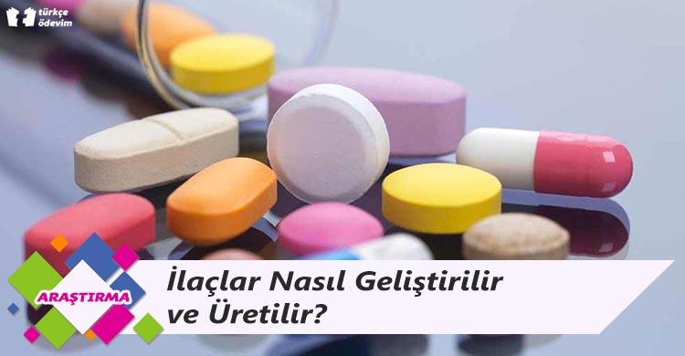 İlaçlar Nasıl Geliştirilir ve Üretilir?