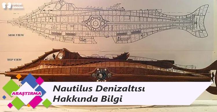 Nautilus Denizaltısı Hakkında Bilgi