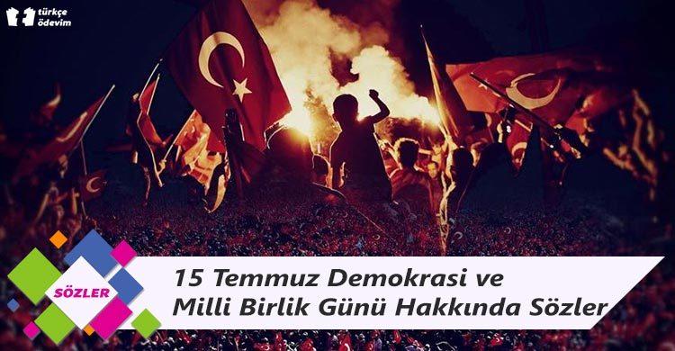 15 Temmuz Demokrasi ve Milli Birlik Günü Hakkında Sözler