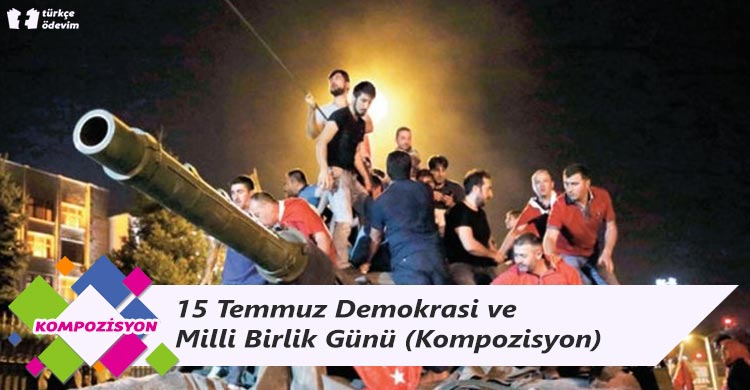 15 Temmuz Demokrasi ve Milli Birlik Günü - Kompozisyon