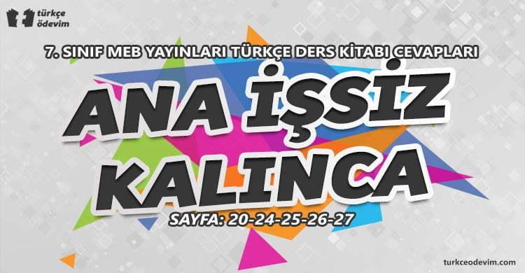Ana İşsiz Kalınca Metni Cevapları - 7. Sınıf Türkçe MEB Yayınları