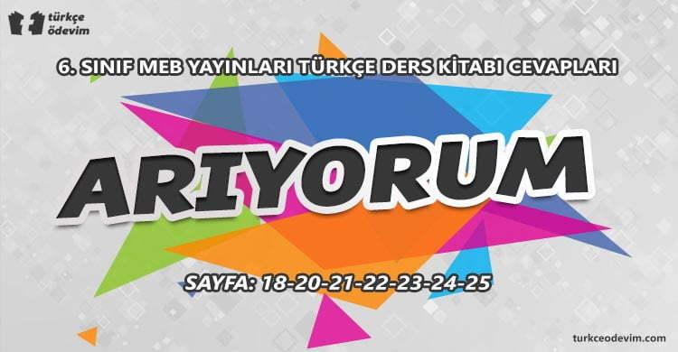 Arıyorum Metni Cevapları - 6. Sınıf Türkçe MEB Yayınları