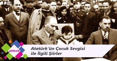 Atatürk'ün Çocuk Sevgisi ile İlgili Şiirler
