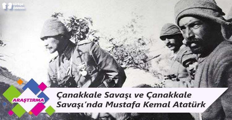 Çanakkale Savaşı ve Çanakkale Savaşı'nda Mustafa Kemal Atatürk