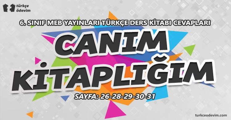 Canım Kitaplığım Metni Cevapları - 6. Sınıf Türkçe MEB Yayınları
