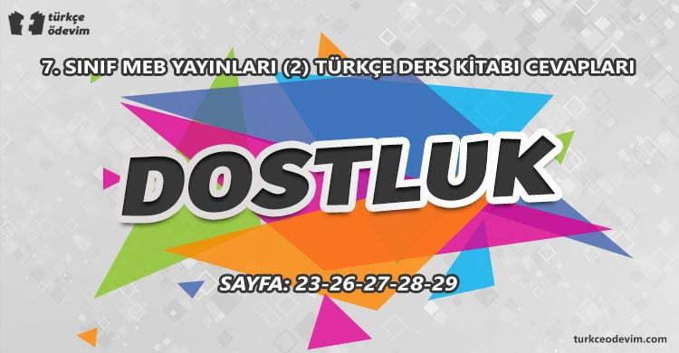 Dostluk Metni Cevapları - 7. Sınıf Türkçe MEB Yayınları (2)
