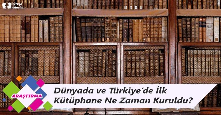 Dünyada ve Türkiye'de İlk Kütüphane Ne Zaman Kuruldu?