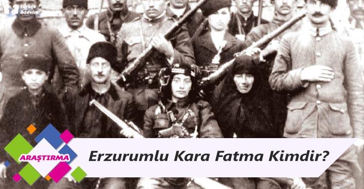 Erzurumlu Kara Fatma Kimdir?