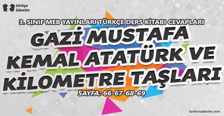 Gazi Mustafa Kemal Atatürk Kilometre Taşları İzleme Metni Cevapları - 3. Sınıf MEB Yayınları