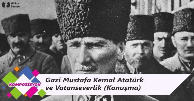 Gazi Mustafa Kemal Atatürk ve Vatanseverlik - Konuşma