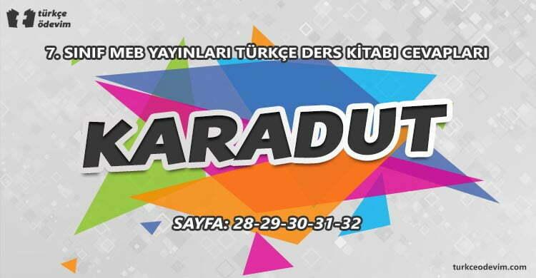Karadut Dinleme Metni Cevapları - 7. Sınıf Türkçe MEB Yayınları