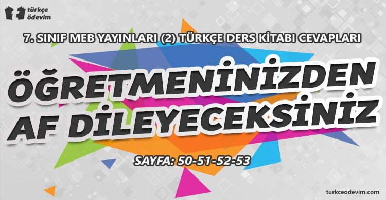 Öğretmeninizden Af Dileyeceksiniz Metni Cevapları - 7. Sınıf Türkçe MEB Yayınları (2)