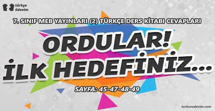 Ordular! İlk Hedefiniz... Metni Cevapları - 7. Sınıf Türkçe MEB Yayınları (2)
