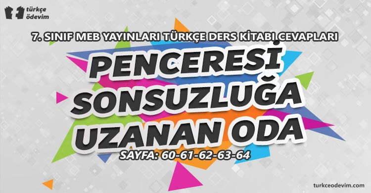 Penceresi Sonsuzluğa Uzanan Oda Dinleme Metni Cevapları - 7. Sınıf Türkçe MEB Yayınları