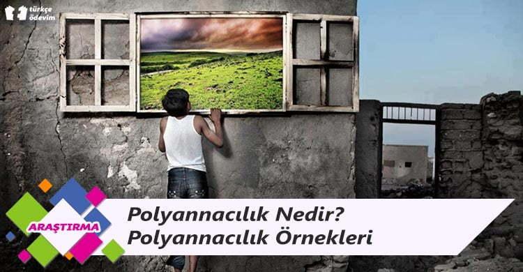 Polyannacılık Nedir? Polyannacılık Örnekleri