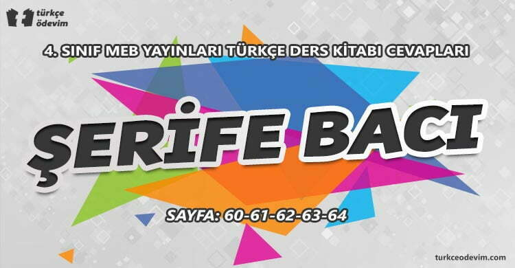 Şerife Bacı İzleme Metni Cevapları - 4. Sınıf Türkçe MEB Yayınları