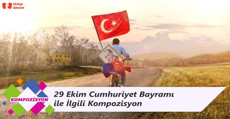 29 Ekim Cumhuriyet Bayramı ile İlgili Kompozisyon