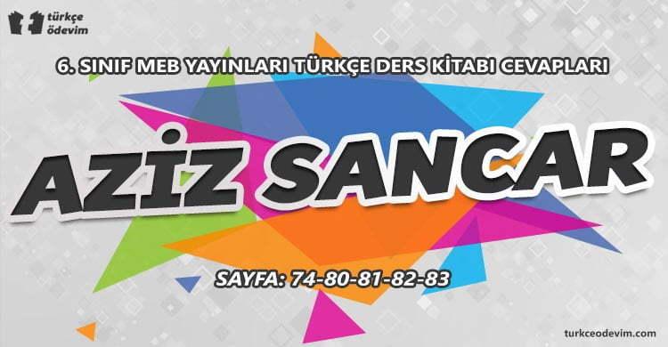 Aziz Sancar Metni Cevapları - 6. Sınıf Türkçe MEB Yayınları