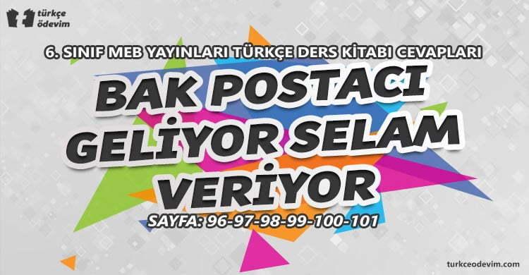 Bak Postacı Geliyor Selam Veriyor Dinleme Metni Cevapları - 6. Sınıf Türkçe MEB Yayınları